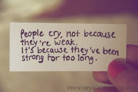 Crying Make You Strong Not Weak
