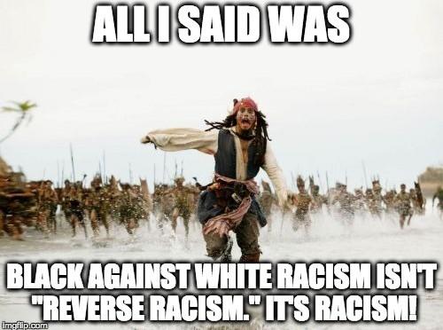 whatever_i_say_reverse_racism_is_bullshit__by_commander_dominic-d92e8hf