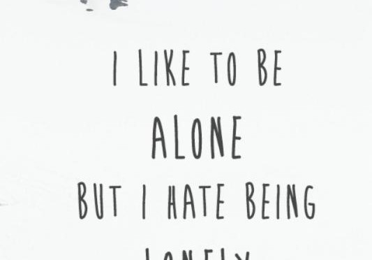 i-like-to-be-alone-but-i-hate-being-lonely-quote-1