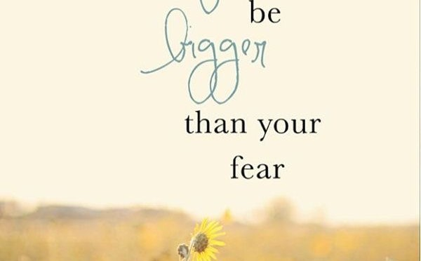 Let Faith be bigger than your fear