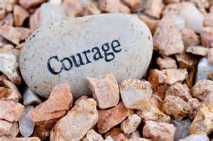 Time for Courage to Kick In