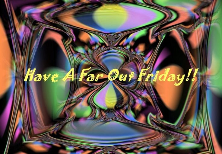 far out friday
