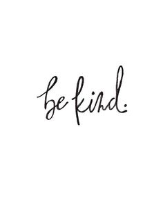 When Kindness Cannot Be Found, Be Kind