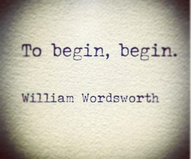 To begin, begin.